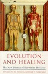 Evolution And Healing - Randolph M. Nesse, George C. Williams