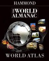 The World Almanac World Atlas - Hammond World Atlas Corporation