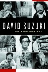 David Suzuki: The Autobiography - David Suzuki
