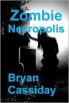 Zombie Necropolis - Bryan Cassiday