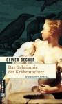 Das Geheimnis der Krähentochter - Oliver Becker