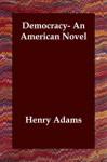 Democracy: An American Novel - Henry Adams