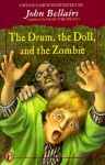 The Drum, the Doll, and the Zombie - John Bellairs