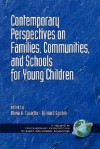 Contemporary Perspectives on Families, Communities, and Schools (Contemporary Perspectives in Early Childhood Education) (Contemporary Perspectives in Early Childhood Education) - Olivia N. Saracho