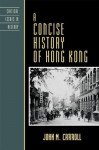 A Concise History of Hong Kong (Critical Issues in World and International History) - John M. Carroll