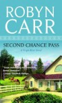 Second Chance Pass. Robyn Carr - Robyn Carr
