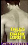 Tales from the Dark Lord II - John Preston