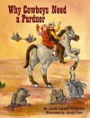 Why Cowboys Need a Pardner - Laurie Lazzaro Knowlton, James Rice