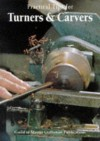 Practical Tips for Turners & Carvers: The Best from Woodturning Magazine, Woodcarving Magazine - Sterling