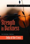 Strength in Darkness - John Of the Cross, Margaret Charles Kerry Fsp