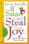 If Satan Can't Steal Your Joy...: He Can't Keep Your Goods! - Jerry Savelle