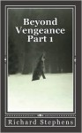Beyond Vengeance - Richard Stephens, Barbara Gardner, Leanne Cooley, Dan Gardner