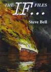 The If... Files - Steve Bell