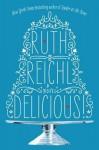 Delicious! - Ruth Reichl