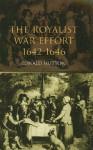 The Royalist War Effort, 1642-1646 - Ronald Hutton