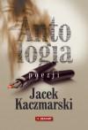 Antologia poezji - Jacek Kaczmarski