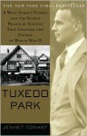 Tuxedo Park: A Wall Street Tycoon and the Secret Palace of Science That Changed the Course of World War II - Jennet Conant
