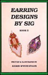 Earring Designs by Sig 2 - Sigrid Wynne-Evans, Monte Smith