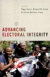 Advancing Electoral Integrity - Pippa Norris, Richard W Frank, Ferrán Martínez i Coma