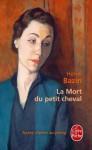 La Mort du petit cheval - Hervé Bazin