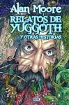 Relatos de Yuggoth y otras historias - Alan Moore, Jacen Burrows, Juan José Ryp