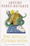 Seville Communion - Arturo Pérez-Reverte