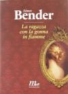 La ragazza con la gonna in fiamme - Aimee Bender, Martina Testa