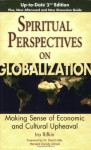 Spiritual Perspectives on Globalization: Making Sense of Economic and Cultural Upheaval - Ira Rifkin, David Little