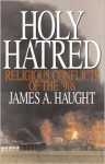Holy Hatred - James A. Haught