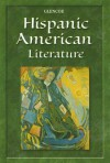 Glencoe Hispanic American Literature - Glencoe/McGraw-Hill, Glencoe McGraw-Hill