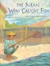 The Man Who Caught Fish - Walter Lyon Krudop