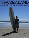 New Zealand / Aotearoa - A collection of articles for the independent traveller (Indie Travel Guides) - Linda Martin, Craig Martin