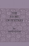 The Story of Textiles - Mary Evans