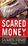 Scared Money - James Hime