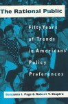 The Rational Public: Fifty Years of Trends in Americans' Policy Preferences - Benjamin I. Page, Robert Y. Shapiro