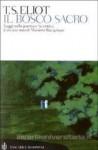 Il bosco sacro. Saggi sulla poesia e la critica - T.S. Eliot