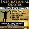 INSPIRATIONAL QUOTES - Motivational Quotes - ULTIMATE COLLECTION - 3000+ Quotes - PLUS BONUS SPECIAL HUMOR SECTION: 3000+ Quotations & Sayings for women, men, teenagers and everyone with a easy Table of Contents - Darryl Marks
