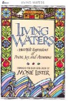 Living Waters: Heartfelt Expression of Praise, Joy, and Assurance -- Arranged for Easy Satb Choir - Mosie Lister
