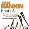 Knots and Crosses - Ian Rankin, Bill Paterson