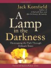 A Lamp in the Darkness: Illuminating the Path Through Difficult Times - Jack Kornfield