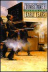 The Last Chance: Tombstone's Early Years - John Myers Myers