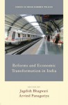 Reforms and Economic Transformation in India - Jagdish N. Bhagwati