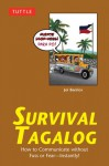 Survival Tagalog: How to Communicate without Fuss or Fear - Instantly! (Tagalog Phrasebook) - Joi Barrios