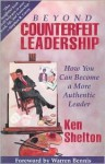 Beyond Counterfeit Leadership - Ken Shelton