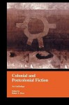 Colonial and Postcolonial Fiction in English: An Anthology - Robert Ross