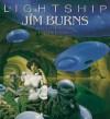 Lightship: Jim Burns, Master of SF Illustration - Jim Burns, Chris Evans