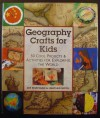 Geography Crafts for Kids: 50 Cool Projects & Activities for Exploring the World - Joe Rhatigan, Heather Smith