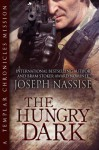 The Hungry Dark (Templar Chronicles Urban Fantasy Series) - Joseph Nassise