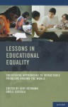 Lessons in Educational Equality: Successful Approaches to Intractable Problems Around the World - Jody Heymann, Adele Cassola