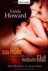 Süße Hölle / Heißkalte Glut - Linda Howard